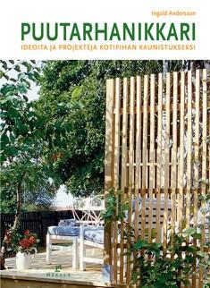 Puutarhanikkari : ideoita ja projekteja kotipihan kaunistukseksi, Ingald Andersson