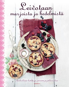 Leivotaan marjoista ja hedelmistä : herkullisia kakkuja, piirakoita ja jälkiruokia, Sabine Vonderstein