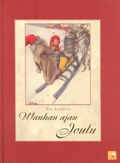 Wanhan ajan joulu : tule joulu kultainen, Kai Linnilä