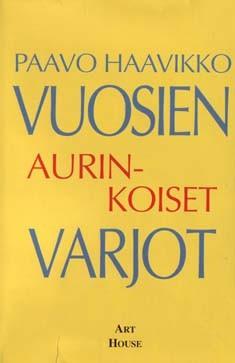 Vuosien aurinkoiset varjot, Paavo Haavikko
