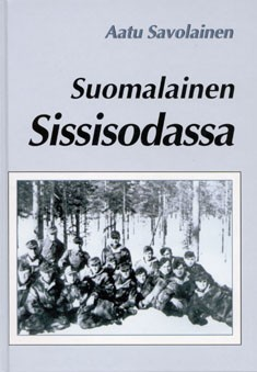 Suomalainen sissisodassa : muistelmia II maailmansodasta, Aatu Savolainen