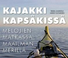 Kajakki kapsäkissä : melojien matkassa maailman merillä, Riikka Jaakkola