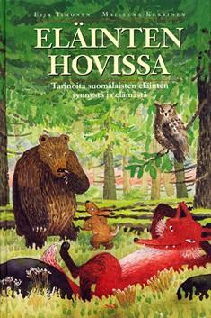 Eläinten hovissa : tarinoita suomalaiste eläinten synnystä ja elämästä, Eija Timonen