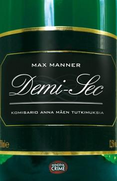 Demi-Sec : komisario Anna Mäen tutkimuksia, Max Manner