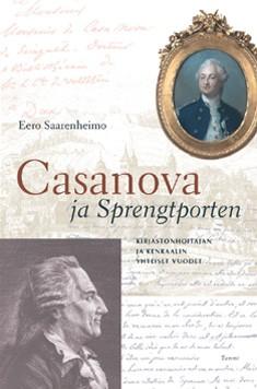 Casanova ja Sprengtporten : kirjastonhoitajan ja kenraalin yhteiset vuodet, Eero Saarenheimo