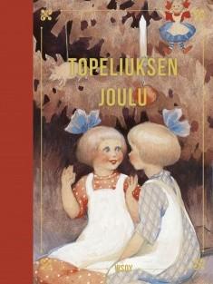 Topeliuksen joulu : satuja ja runoja, Kirsti Mäkinen