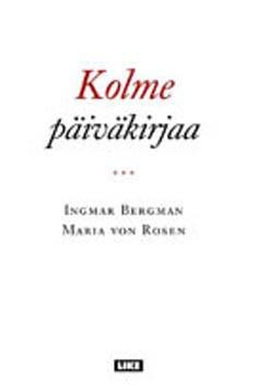 Kolme päiväkirjaa, Ingmar Bergman