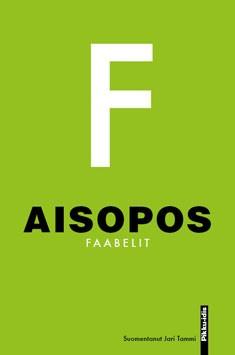 Faabelit : täydellinen kokoelma moraaleineen,  Aisopos