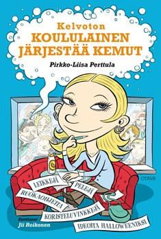 Kelvoton koululainen järjestää kemut, Pirkko-Liisa Perttula