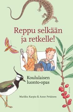 Reppu selkään ja retkelle! : koululaisen luonto-opas, Markku Karpio