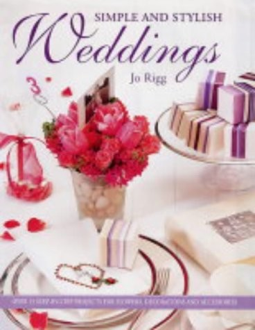 Simple and stylish weddings, jo Rigg