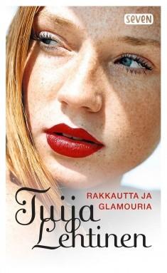 Rakkautta ja glamouria, Tuija Lehtinen
