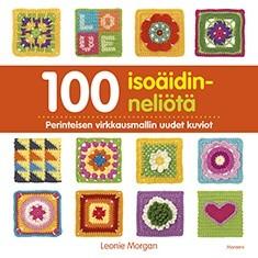 100 isoäidinneliötä : perinteisen virkkausmallin uudet kuviot, Leonie Morgan