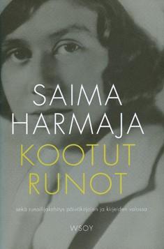 Kootut runot sekä runoilijakehitys päiväkirjojen ja kirjeiden valossa, Saima Harmaja