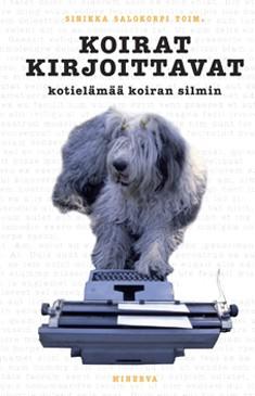 Koirat kirjoittavat : kotielämää koiran silmin, Sinikka Salokorpi