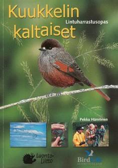 Kuukkelin kaltaiset : lintuharrastusopas, Pekka Hänninen