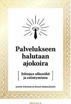 Palvelukseen halutaan ajokoira : johtajan ulkonäkö ja esiintyminen, Janne Tienari