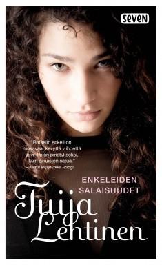 Enkeleiden salaisuudet, Tuija Lehtinen