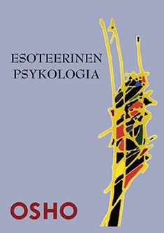 Esoteerinen psykologia,  Osho