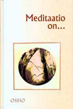 Meditaatio on ..,  Osho