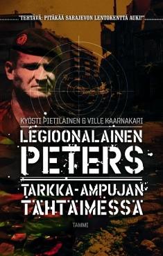Legioonalainen Peters : tarkka-ampujan tähtäimessä, Kyösti Pietiläinen