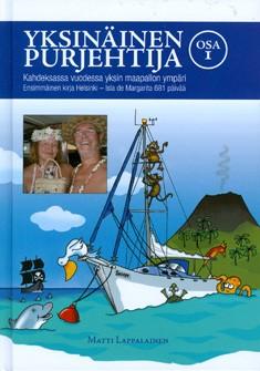 Yksinäinen purjehtija : kahdeksassa vuodessa yksin maapallon ympäri. Osa I, Ensimmäinen kirja Helsinki-Isla de Margarita 681 päivää, Matti Lappalainen