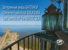 Zaterânnye miry baltiki = Itämeren kadonnut maailma = Lost worlds of the Baltic sea, Artjom Hutorskoi