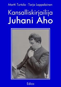 Kansalliskirjailija Juhani Aho, Martti Turtola