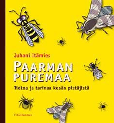 Paarman puremaa : tietoa ja tarinaa kesän pistäjistä, Juhani Itämies
