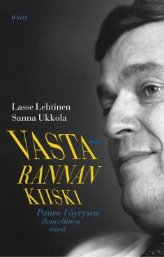 Vastarannan kiiski : Paavo Väyrysen ihmeellinen elämä, Lasse Lehtinen
