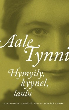 Aale Tynni : hymyily, kyynel, laulu, Mikko-Olavi Seppälä