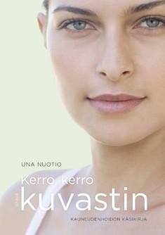 Kerro, kerro kuvastin : Kauneudenhoidon käsikirja, Una Nuotio