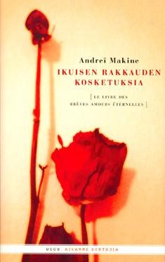 Ikuisen rakkauden kosketuksia, Andre Makine