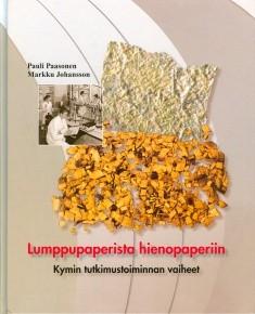 Lumppupaperista hienopaperiin : Kymin tutkimustoiminnan vaiheet, Pauli Paasonen