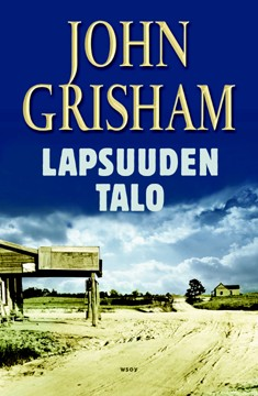 Lapsuuden talo, John Grisham