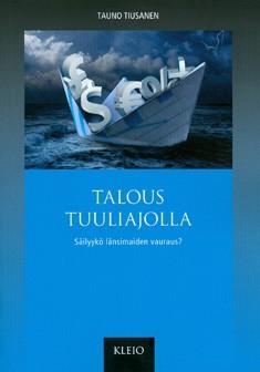 Talous tuuliajolla : säilyykö länsimaiden vauraus?, Tauno Tiusanen