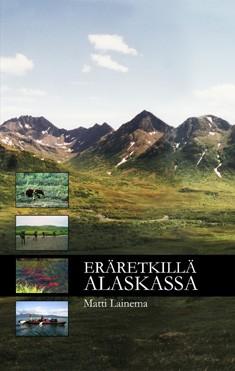 Eräretkillä Alaskassa, Matti Lainema