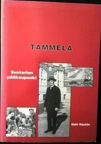 Tammela : suutarien pääkaupunki, Matti Wacklin