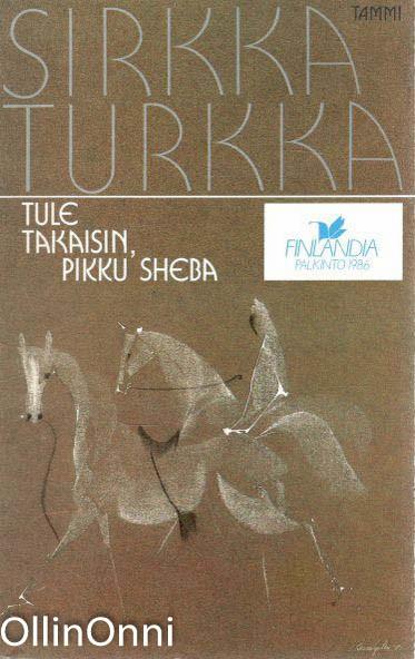 Tule takaisin, pikku Sheba, Sirkka Turkka