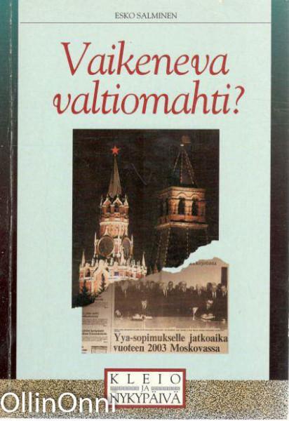 Vaikeneva valtiomahti? : Neuvostoliitto/Venäjä Suomen lehdistössä 1968-1991, Esko Salminen