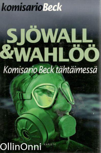 Komisario Beck tähtäimessä : romaani rikoksesta, Maj Sjöwall