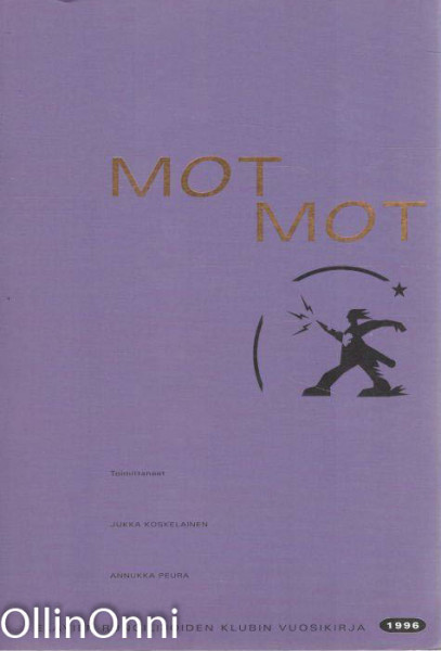 Motmot : elävien runoilijoiden klubin vuosikirja. 1996, Jukka Koskelainen