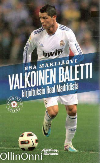 Valkoinen baletti; kirjoituksia Real Madridista, Esa Mäkijärvi