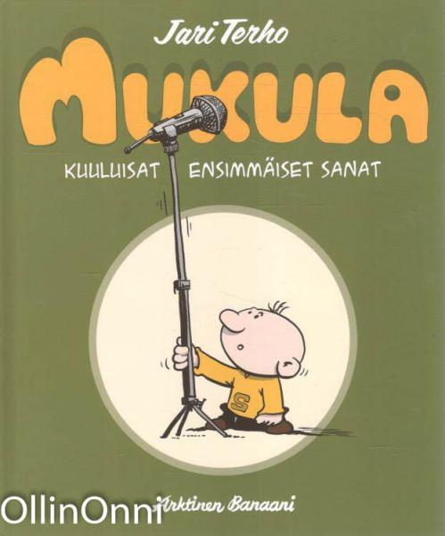 Mukula; kuuluisat ensimmäiset sanat, Jari Terho