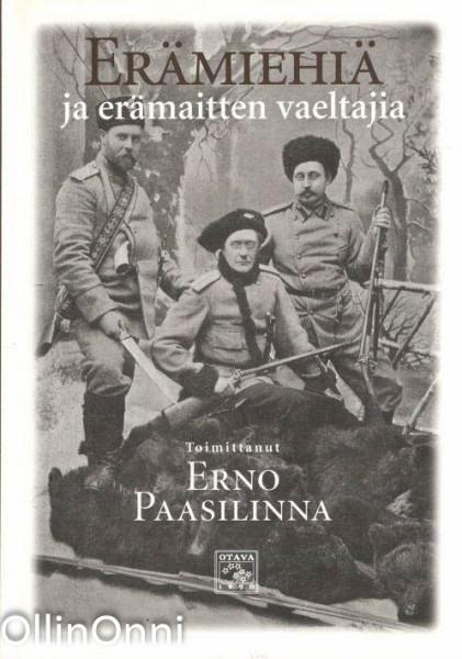 Erämiehiä ja erämaitten vaeltajia, Erno Paasilinna