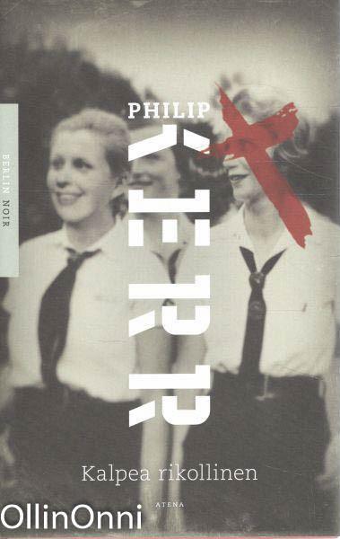 Kalpea rikollinen, Philip Kerr