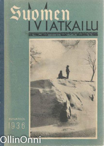Suomen matkailu - Kuvateos 1936, C. Wolter Stenbäck