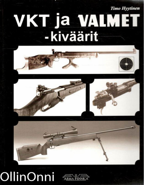 VKT- ja Valmet -kiväärit : Suomen Leijonasta Petraan, Timo Hyytinen