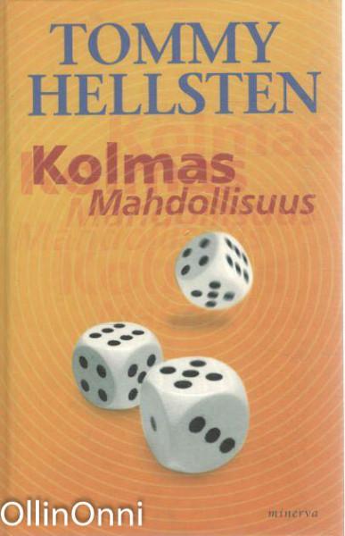 Kolmas mahdollisuus, Tommy Hellsten