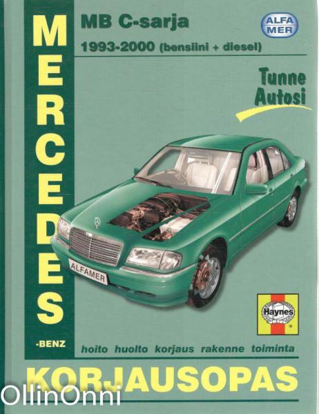 Mercedes-Benz C180, C200, C220, C230 & C250 1993-2000 bensiini- ja dieselmallit : korjausopas, A. K. Legg